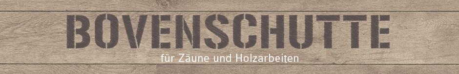 Bovenschutte Houtwerken  für Zäune und Holzarbeiten